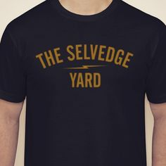 So I've heard from a LOT of people, for a LONG time, saying they just want a TSY t-shirt that says THE SELVEDGE YARD and doesn't say FUCK, or TRAMP all over it... I'm thinking old gold on black, and call it a day. Does this do it? #keepitclassy