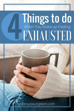 These 4 simple tips will help you seize the day, conquer exhaustion, and prevent you from feeling defeated!