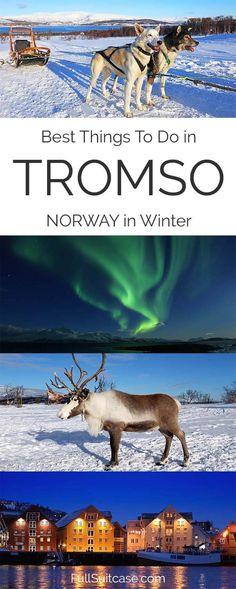 Best things to do in Tromso in winter - Arctic winter wonderland in Northern Norway #wintertravel #norway