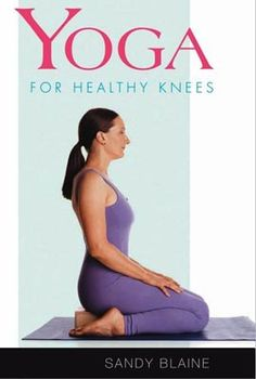 Yoga for Healthy Knees: What You Need to Know for Pain Prevention and Rehabilitation (Rodmell Press Yoga Shorts) - - By time she was in her early twenties, Sandy Blaine was facing multiple traumatic knee i Weight Loss Challenge, Weight Loss Transformation, Yoga For Knees, Knee Problem, Knee Pain Relief, Learn Yoga, Practice Yoga, Online Yoga, Yoga Fitness