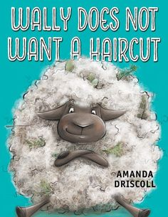 "Read ""Wally Does Not Want a Haircut"" by Amanda Driscoll available from Rakuten Kobo. A bright barnyard tale from the author of Duncan the Story Dragon about facing your fears (and a pair of shears), and le. Book Subscription, 2016 Pictures, New Children's Books, Alliteration, Friends Show, Book Authors, Read Aloud, Elementary Schools, Art Lessons"
