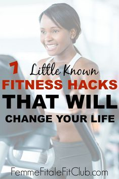ba80909df9f 7 Little Known Fitness Hacks That Will Change Your Life