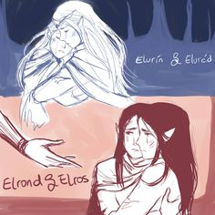 Elured and Elurin; Elrond and Elros
