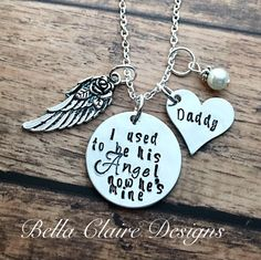 I used to be his angel now he's mine necklaced hand stamped memorial jewelry necklace in memory of dad necklace daddys girl necklace by BellaClaireDesigns on Etsy https://www.etsy.com/listing/254409893/i-used-to-be-his-angel-now-hes-mine