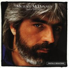 Michael McDonald... this man was black until I turned like 14. LOL I didn't know!!! He has SUCH a soulful voice.  Not that white guys don't have soul... just threw mw for a loop at first.