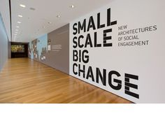"Rural Studio :: Auburn . Great graphics ""Small Scale...."" Would look great in a school. ""Small Steps, Big Changes"" (plus the rural studio is the bomb."