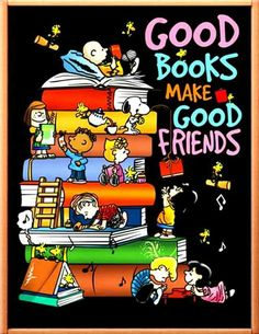Good books make good friends I Love Books, Good Books, My Books, Snoopy Love, Snoopy And Woodstock, Beau Message, Libros Pop-up, Snoopy Pictures, Snoopy Quotes