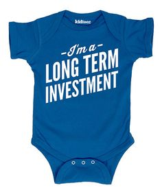 Royal Blue Im a Long Term Investment Bodysuit - Infant   zulily