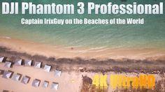 DJI Phantom 3 Captain IrixGuy on the Beaches of the World