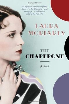 (Book Club Meeting 10/12/2016):  The Chaperone by Laura Moriarty