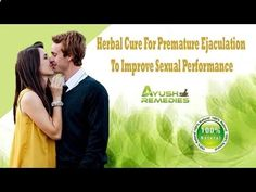 Premature Ejaculation - You can find more herbal cure for premature ejaculation at www.ayushremedies... - Follow My Simple Suggestions for Curing Premature Ejaculation and You'll Last for 30 Minutes or Longer by the End of the Week!