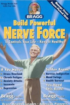 Build Powerful Nerve Force: It Controls Your Life-Keep It Healthy by Patricia Bragg. $9.46. Publisher: Bragg Health Sciences (February 8, 2008). Publication: February 8, 2008. Save 21% Off!