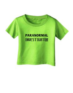 TooLoud Paranormal Investigator Infant T-Shirt