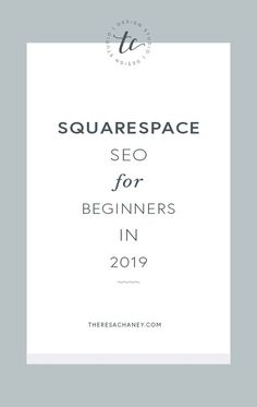 Squarespace SEO for Beginners 2019 Creative Web Design, Web Design Tips, Web Design Company, Blog Design, Diy Design, Web Design For Beginners, Seo For Beginners, What Is Fashion Designing, Online Web Design