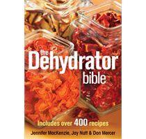 The Dehydrator Bible by Mackenzie, Nutt and Mercer