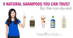I'm glad to see Kiss My Face shampoo on the list. I've sworn by their products for years! /// 9 Natural Shampoo Products You Can Trust for the Non-DIYers