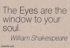 WILLIAM SHAKESPEARE: Your eyes are the window to your soul. And what you give your focus you are inviting in. So be careful where you put your eyes. Famous Quotes From Literature, Famous Book Quotes, Poet Quotes, Words Quotes, Life Quotes, Famous Poems, Famous French Quotes, Quotes Quotes, Hamlet Quotes