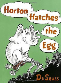 Horton Hatches the Eggs by Dr. Suess