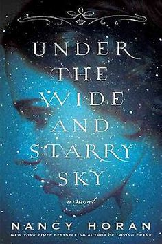 """Under the Wide and Starry Sky by Nancy Horan New from the author of """"Loving Frank,"""" this is a love story especially suited to fans of literature and literary history. At the age of 25--three years before """"Treasure Island"""" would make him famous--the writer Robert Louis Stevenson (at that time a lawyer) married an American divorcee named Fanny Van de Grift Osbourne, who was 10 years his senior."""