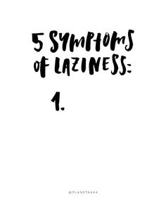 5 Symptoms Of Laziness Lazy Handlettered Funny by planeta444