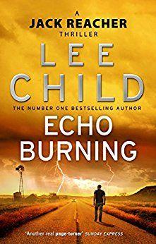 Echo Burning (Jack Reacher, Book 5) by [Child, Lee]