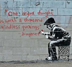"""I feel ironic for repinning this quote, but oh well. Haha """"One Original Thought is Worth a Thousand Mindless Quotings by Banksy Canvas Print"""""""