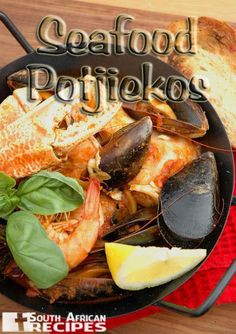 South African Recipes SEAFOOD POTJIEKOS (Nina Timm)
