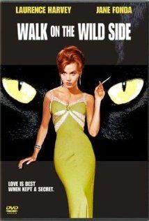 Walk on the Wild Side is a wonderful tale of courage, love, and murder. I still have the theme song stuck in my head.