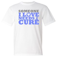 Esophageal Cancer shirts, apparel and gifts featuring the support slogan <b>Someone I Love Needs a Cure</b> to help raise awareness for someone you love battling cancer by wwww.awarenessribboncolors.com #EsophagealCancerawareness  #EsophagealCancer  #EsophagealCancershirts
