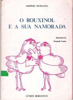 SIDONIO MURALHA  0 ROUXINOL  E ·A SUA NAMORADA  LIVROS HORIZONTE  ilustrac6es de  Fernando Lemos