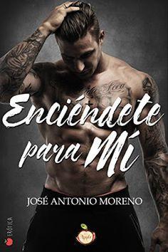 Blog Literario Adictabooks: José Antonio Moreno - Enciéndete para mí #Reseña