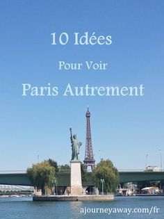 10 idées pour voir Paris autrement