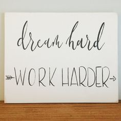 Dream Hard, Work Harder Lightly distressed white chalk painted wood, slate gray hand lettering. Size shown is 8x10 - comes ready to hang. Other sizes available - please select desired dimensions.