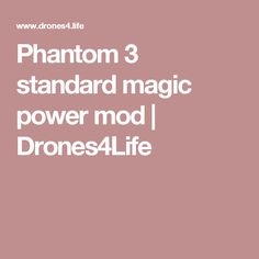 Phantom 3 standard magic power mod | Drones4Life