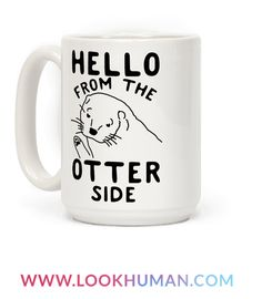 Hello, It's me, I'm an otter. Show your love for coffee and otters with this cute and funny otter coffee mug! Perfect to wear while you think about otters and listen to sad and powerful love ballads.