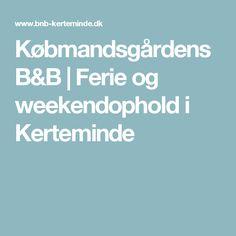 Købmandsgårdens B&B | Ferie og weekendophold i Kerteminde