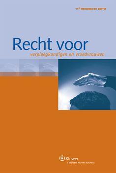 Recht voor verpleegkundigen en vroedvrouwen 2013 -  Decock, Geert -  plaats 601.53 # Gezondheidsrecht