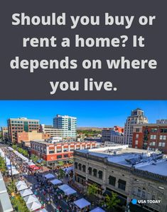 Rent Vs Buy, Usa Today, Renting A House, Personal Finance, Home Buying, Multi Story Building, Custom Homes