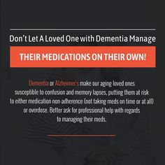 Don't Let a Loved One with Dementia Manage Their Medications on Their Own! Don't Let, Let It Be, Over Dose, Alzheimers, Dementia, First Love, Medical, Wellness, Memories