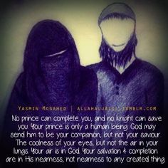 Yasmin Mogahed - - - no prince can complete you..he may be your companion but ALLAH is your Saviour..