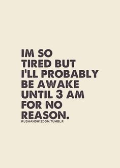 Oh well. Think. Think. Think. Me Quotes, Funny Quotes, No Sleep Quotes, Cant Sleep Quotes Funny, Inspirational Quotes Pictures, Happiness, Funny Picture Quotes, Funny Pics, Sleepless Nights