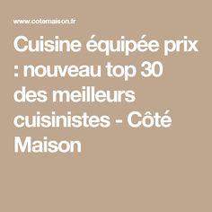 Cuisine équipée prix : nouveau top 30 des meilleurs cuisinistes - Côté Maison