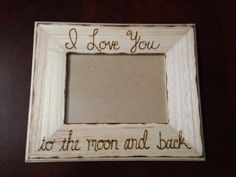 this is a 5 x 7 wall hanging picture frame i love you to the
