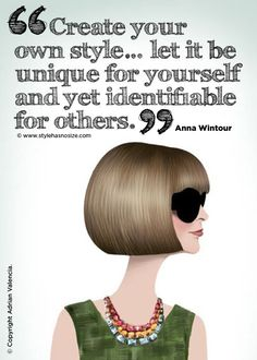 Anna Wintour speaks the words that every woman should know, and live by. Only own anything trendy if the trend is allowed in your personal style. Shine on fashionestas, shine on! Great Quotes, Quotes To Live By, Me Quotes, Quotable Quotes, Inspirational Quotes, Clever Quotes, Beauty Quotes, Wall Quotes, Motivational Quotes