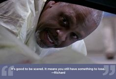"""Don't be afraid to be afraid. 