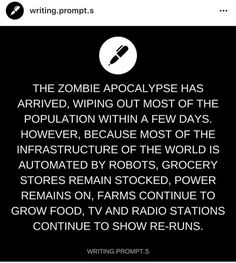 Writing Prompt -- The zombie apocalypse has arrived, wiping out most of the population within a few days. However, because most of the infrastructure of the world is automated by robots, grocery stores remain stocked, power remains on, farms continue to grow food, TV and radio stations continue to show re-runs.