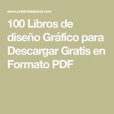 100 Libros de diseño Gráfico para Descargar Gratis en Formato PDF