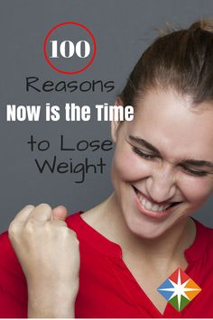 100 Amazing Reasons to Start Losing Weight Today