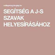 SEGÍTSÉG A J-S SZAVAK HELYESÍRÁSÁHOZ