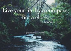Live your life by a compass, not a clock. // #travel #quote #inspiration